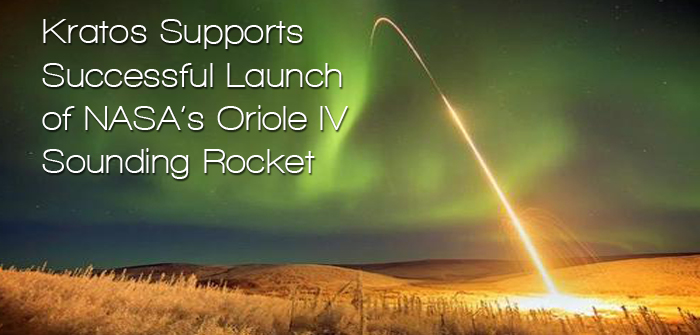 Kratos Supports Successful Launch of NASA's Oriole IV Sounding Rocket